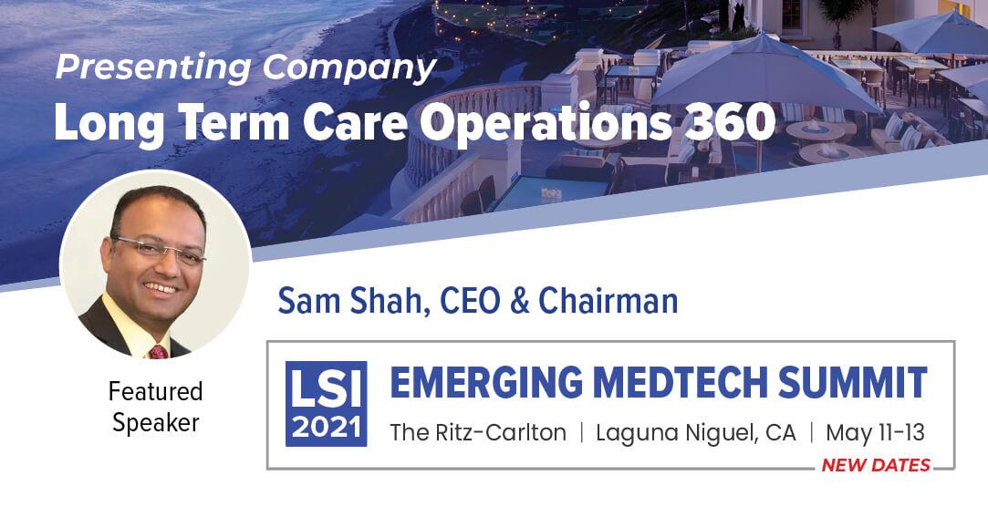 LSI 2021 Featured Speaker - Sam Shah presents at Emerging Medtech Summit